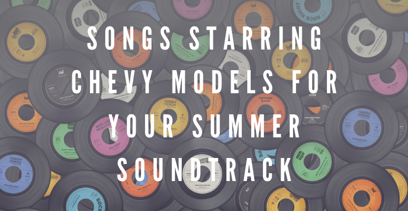 Songs Starring Chevy Models for Your Summer Soundtrack