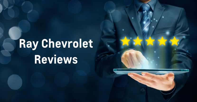 Ray Chevy Reviews