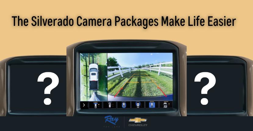 The Silverado Camera Package Makes Life Easier